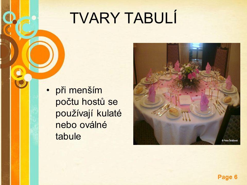 Free Powerpoint Templates Page 6 TVARY TABULÍ při menším počtu hostů se používají kulaté nebo oválné tabule