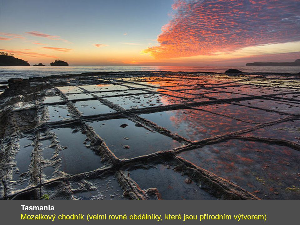 Tasmania Mozaikový chodník (velmi rovné obdélníky, které jsou přírodním výtvorem)