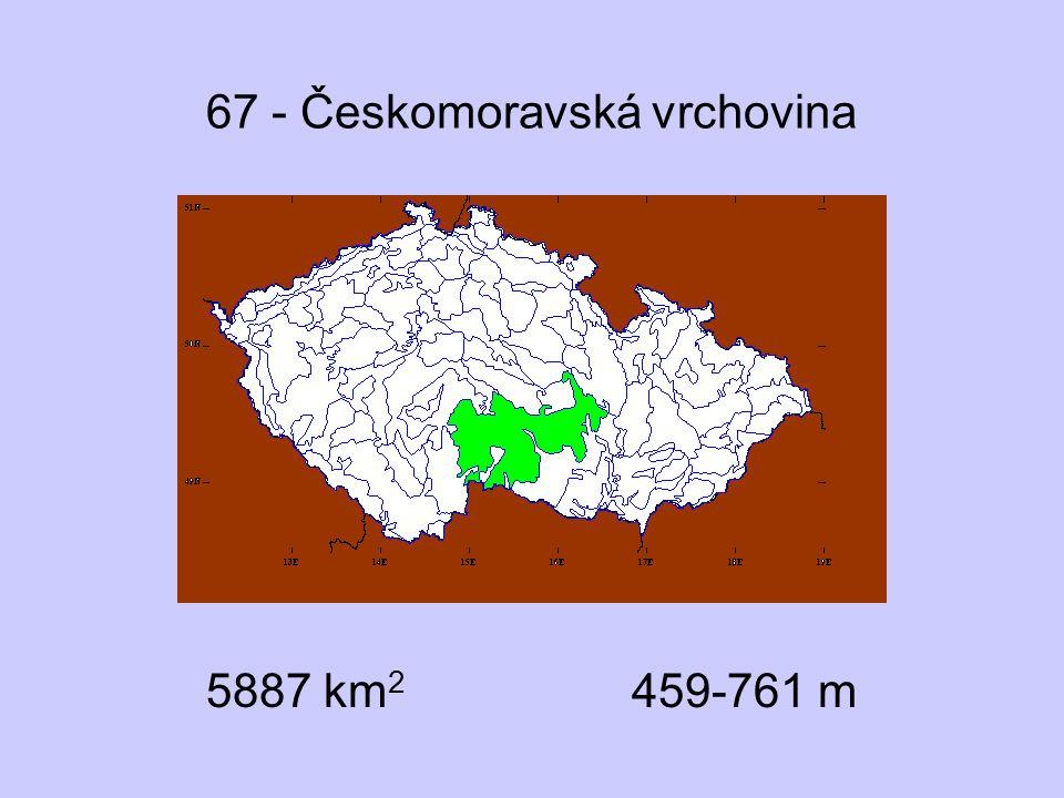 67 - Českomoravská vrchovina 5887 km 2 459-761 m
