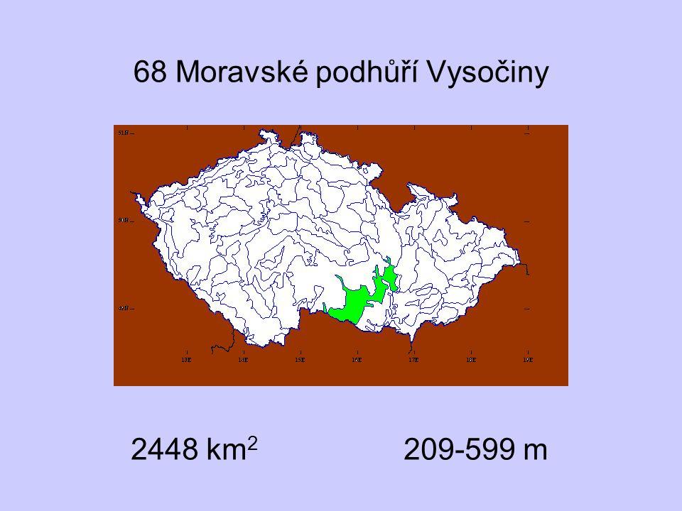 68 Moravské podhůří Vysočiny 2448 km 2 209-599 m