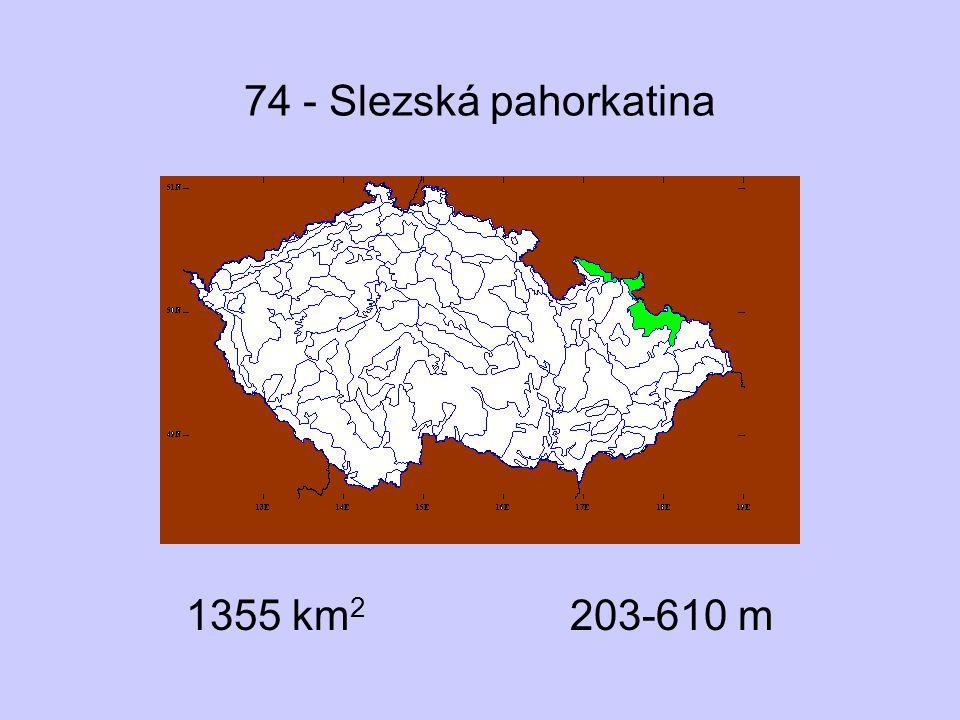 74 - Slezská pahorkatina 1355 km 2 203-610 m
