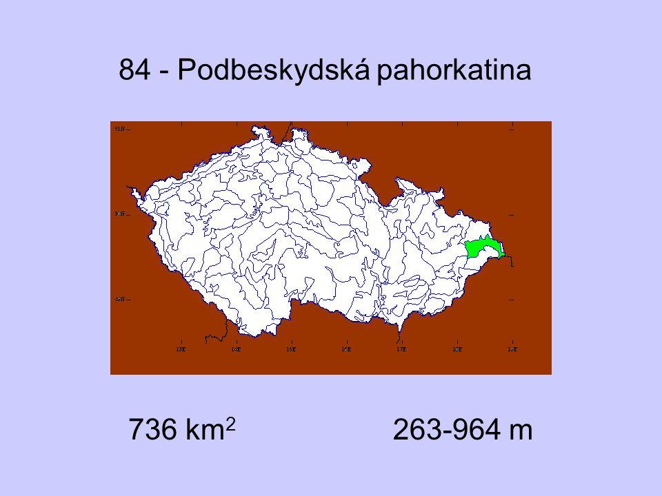 84 - Podbeskydská pahorkatina 736 km 2 263-964 m