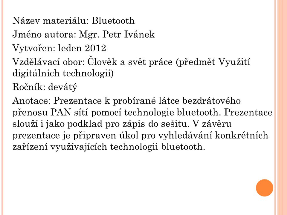Název materiálu: Bluetooth Jméno autora: Mgr.