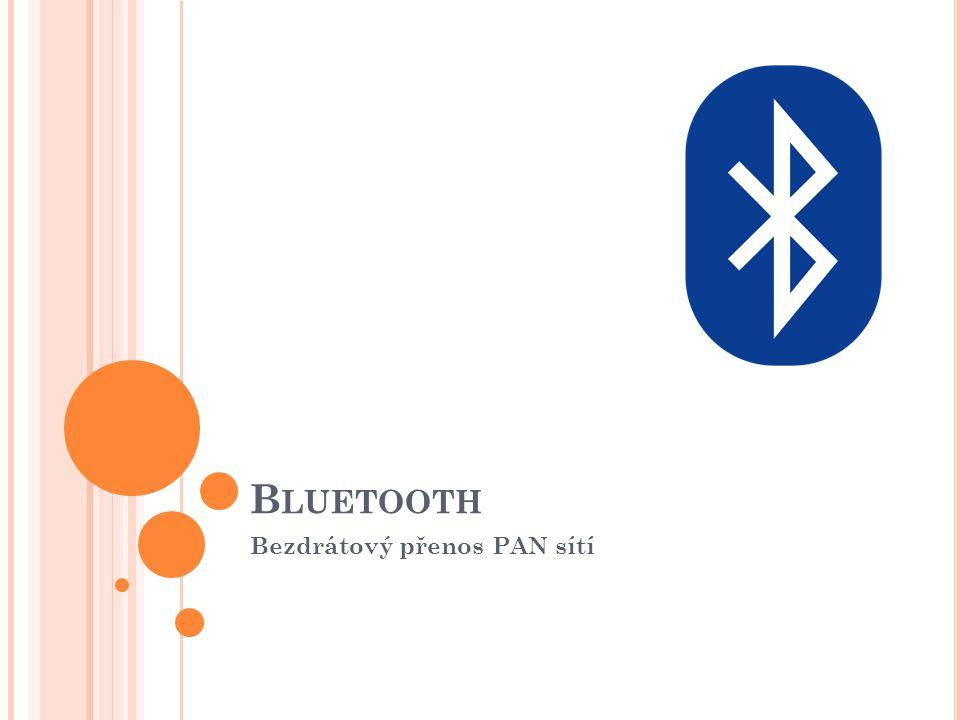 B LUETOOTH je bezdrátová komunikace mezi dvěma nebo více zařízeními přenos se uskutečňuje (em.