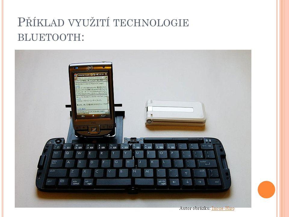 P ŘÍKLAD VYUŽITÍ TECHNOLOGIE BLUETOOTH : Autor obrázku: Inoue-HiroInoue-Hiro