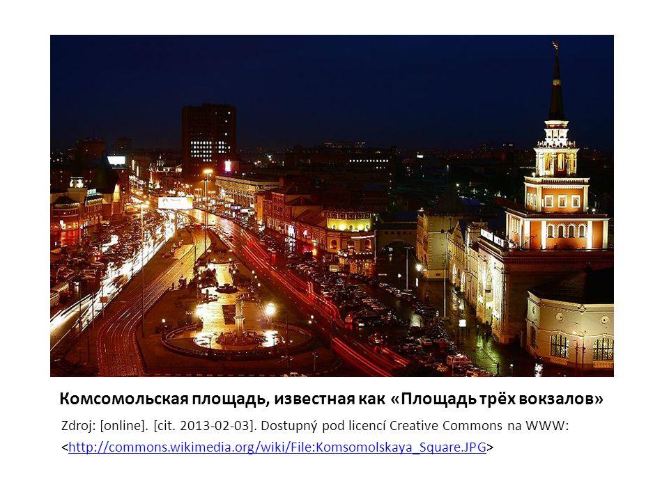 Комсомольская площадь, известная как «Площадь трёх вокзалов» Zdroj: [online]. [cit. 2013-02-03]. Dostupný pod licencí Creative Commons na WWW: http://