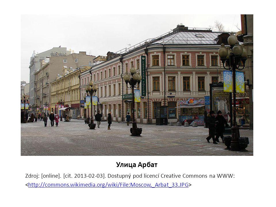 Улица Арбат Zdroj: [online]. [cit. 2013-02-03]. Dostupný pod licencí Creative Commons na WWW: http://commons.wikimedia.org/wiki/File:Moscow,_Arbat_33.