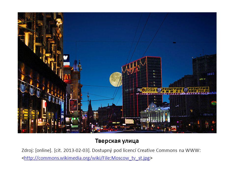Тверская улица Zdroj: [online]. [cit. 2013-02-03]. Dostupný pod licencí Creative Commons na WWW: http://commons.wikimedia.org/wiki/File:Moscow_tv_st.j