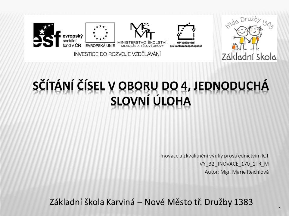 Inovace a zkvalitnění výuky prostřednictvím ICT VY_32_INOVACE_170_1TR_M Autor: Mgr.