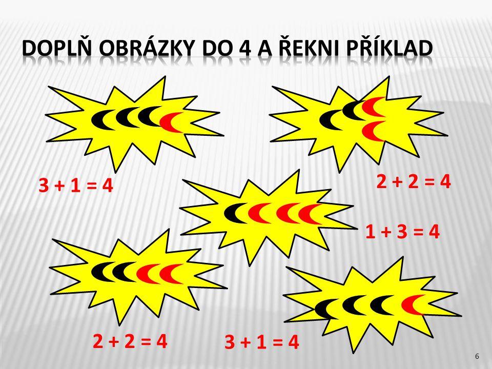 Ema má a. Má ? Znázorni Vypočítej Ema má. 2 + 2 = 4 4 7