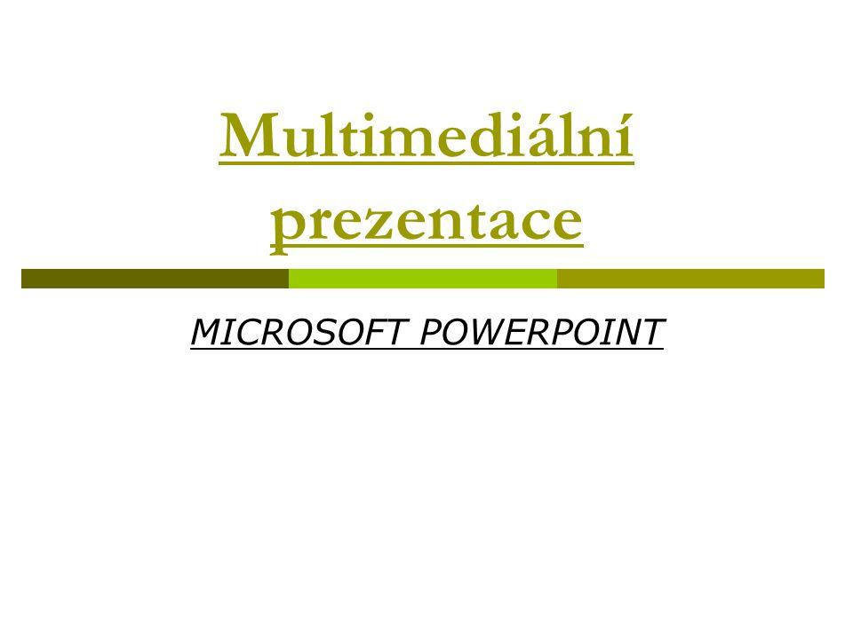 Multimediální prezentace MICROSOFT POWERPOINT