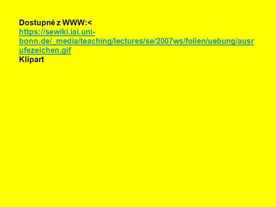 Dostupné z WWW:< https://sewiki.iai.uni- bonn.de/_media/teaching/lectures/se/2007ws/folien/uebung/ausr ufezeichen.gif Klipart