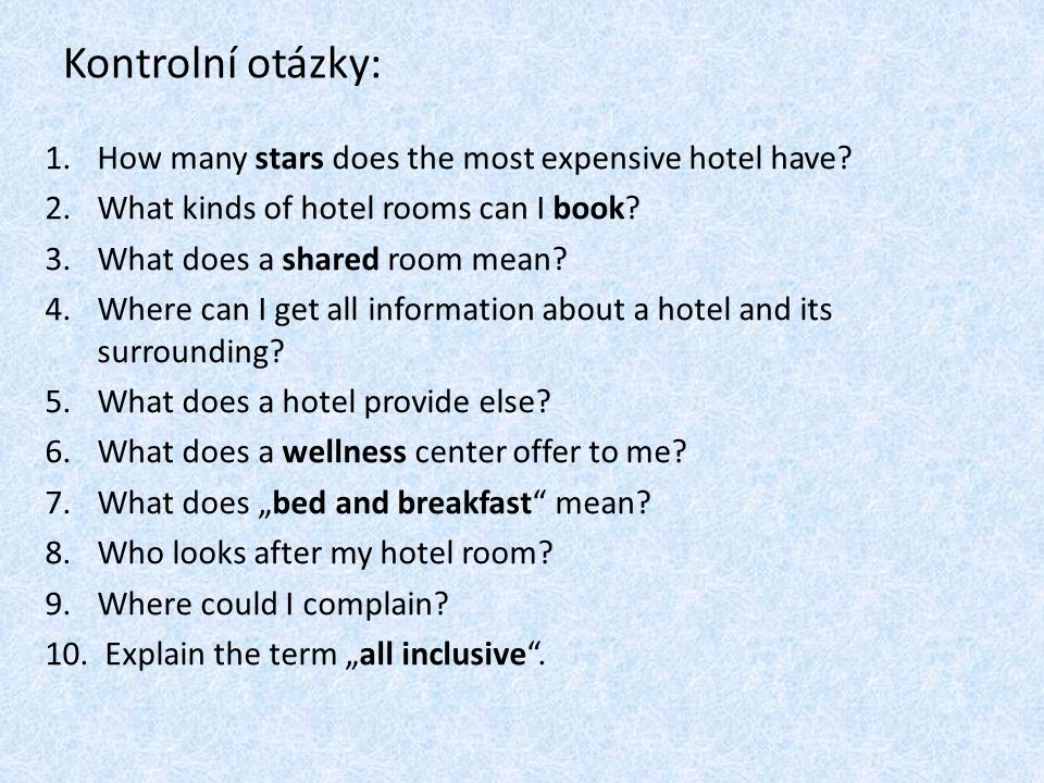 Kontrolní otázky: 1.How many stars does the most expensive hotel have.