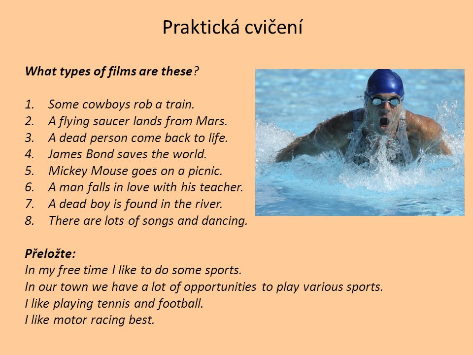 Praktická cvičení What types of films are these. 1.Some cowboys rob a train.