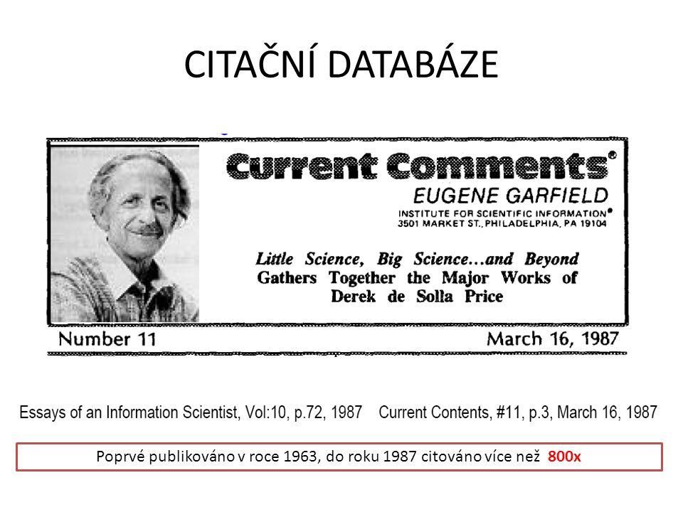 CITAČNÍ DATABÁZE Poprvé publikováno v roce 1963, do roku 1987 citováno více než 800x