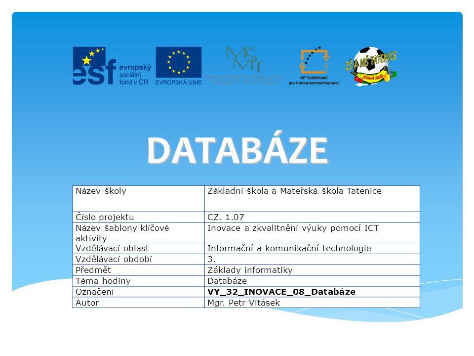 Databáze (neboli datová základna ) je určitá uspořádaná množina informací (dat) uložená na paměťovém médiu nebo na serveru v Internetu.
