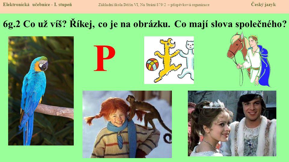 6g.3 Jak vypadá písmenko P.Elektronická učebnice - I.