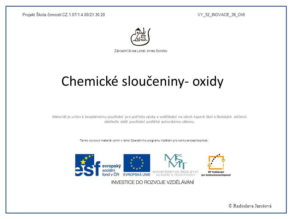 Název: Dvouprvkové sloučeniny - oxidy Anotace: Opakování chemických sloučenin složených ze dvou a více prvků – např.
