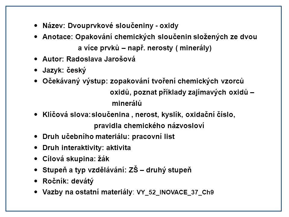 Doplň správně větu: Chemické sloučeniny mohou být složeny ze dvou a více _____.