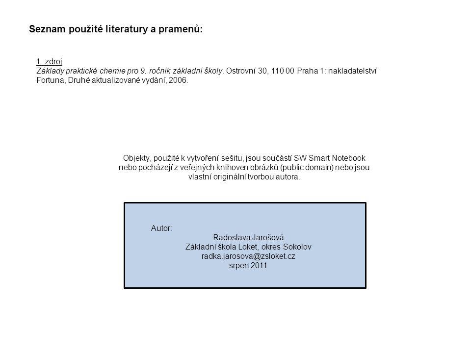 Seznam použité literatury a pramenů: 1. zdroj Základy praktické chemie pro 9.