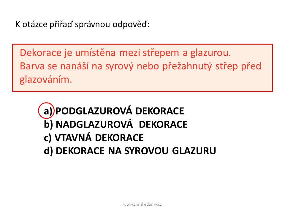 www.zlinskedumy.cz Dekorace je umístěna mezi střepem a glazurou.