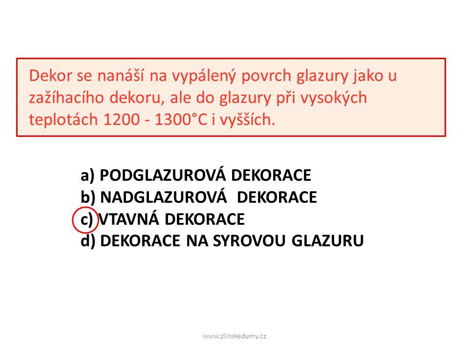 www.zlinskedumy.cz Dekor se nanáší na vypálený povrch glazury jako u zažíhacího dekoru, ale do glazury při vysokých teplotách 1200 - 1300°C i vyšších.