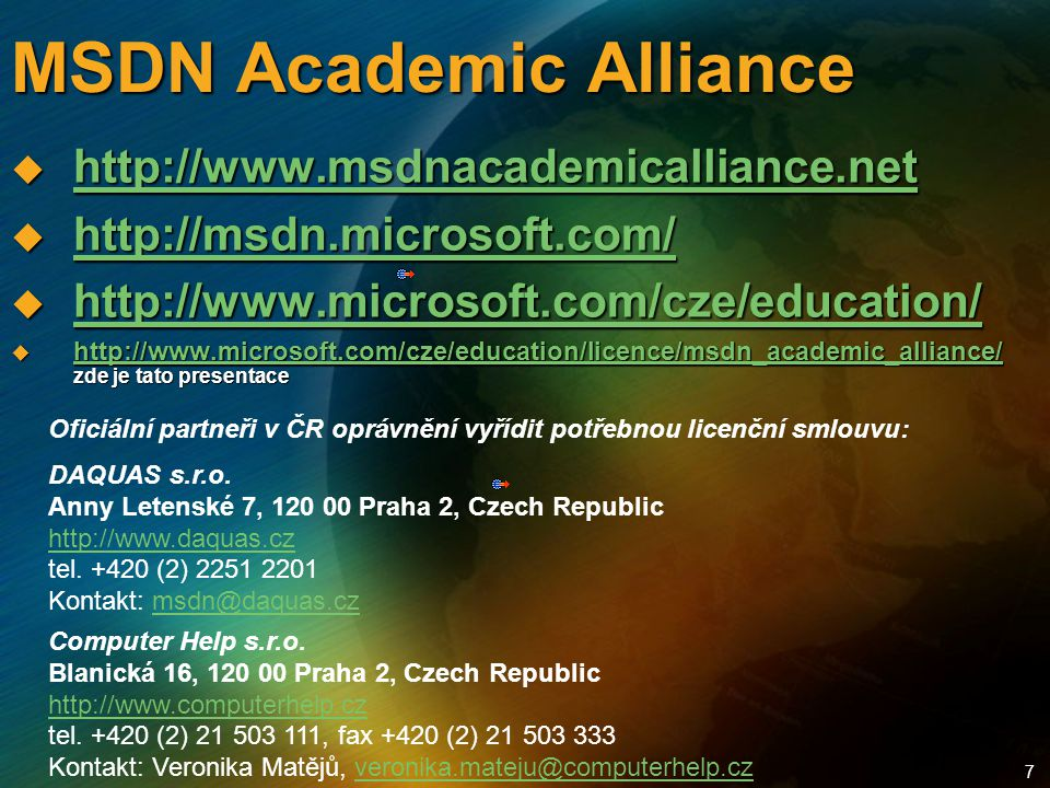7 MSDN Academic Alliance  http://www.msdnacademicalliance.net http://www.msdnacademicalliance.net  http://msdn.microsoft.com/ http://msdn.microsoft.