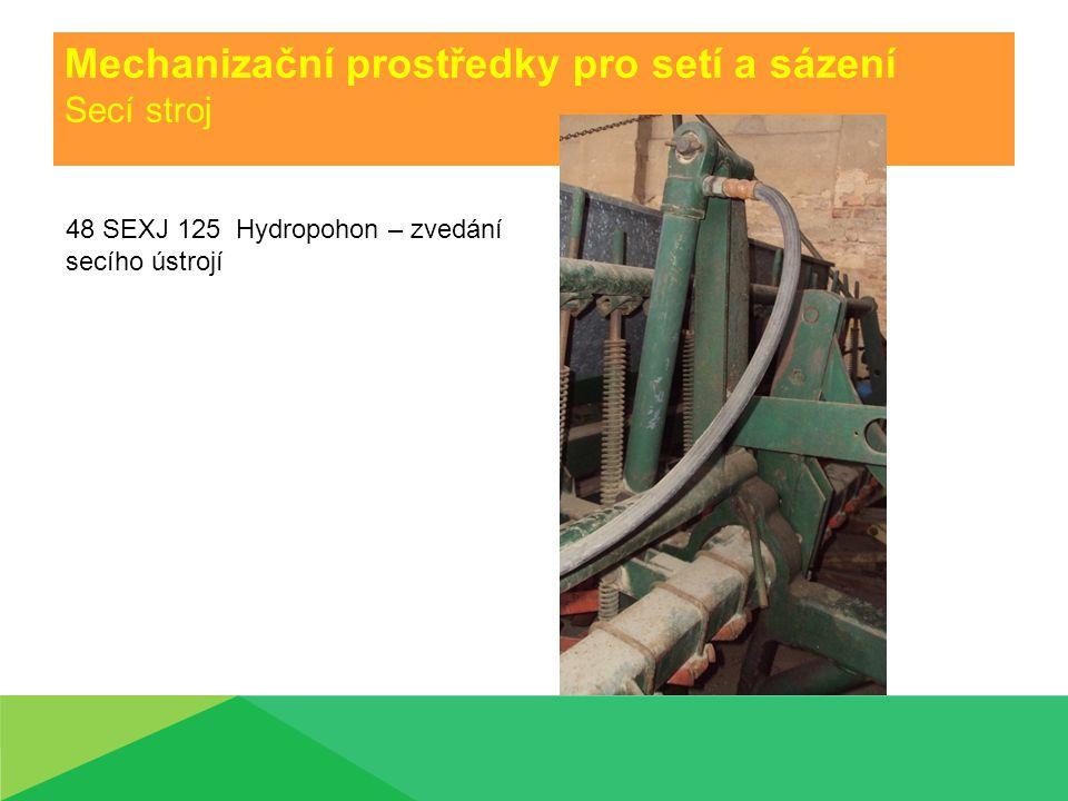 Mechanizační prostředky pro setí a sázení Secí stroj 48 SEXJ 125 Zubová spojka – zapínání výsevního ústrojí
