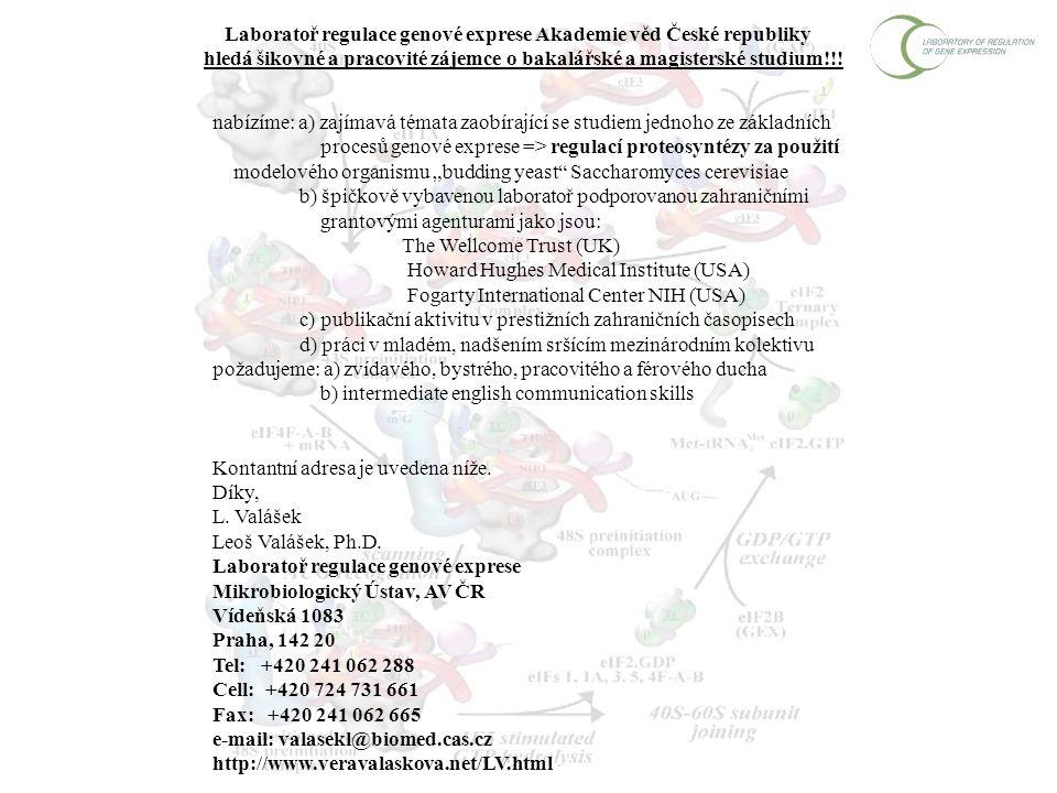 Laboratoř regulace genové exprese Akademie věd České republiky hledá šikovné a pracovité zájemce o bakalářské a magisterské studium!!! nabízíme: a) za