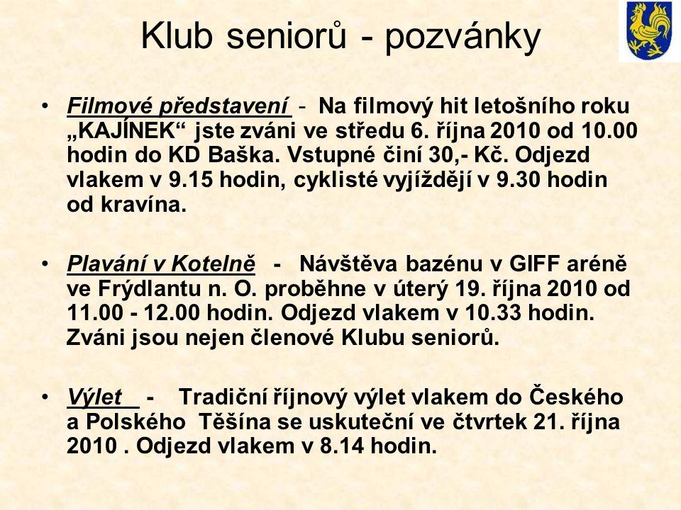 """Klub seniorů - pozvánky Filmové představení - Na filmový hit letošního roku """"KAJÍNEK"""" jste zváni ve středu 6. října 2010 od 10.00 hodin do KD Baška. V"""