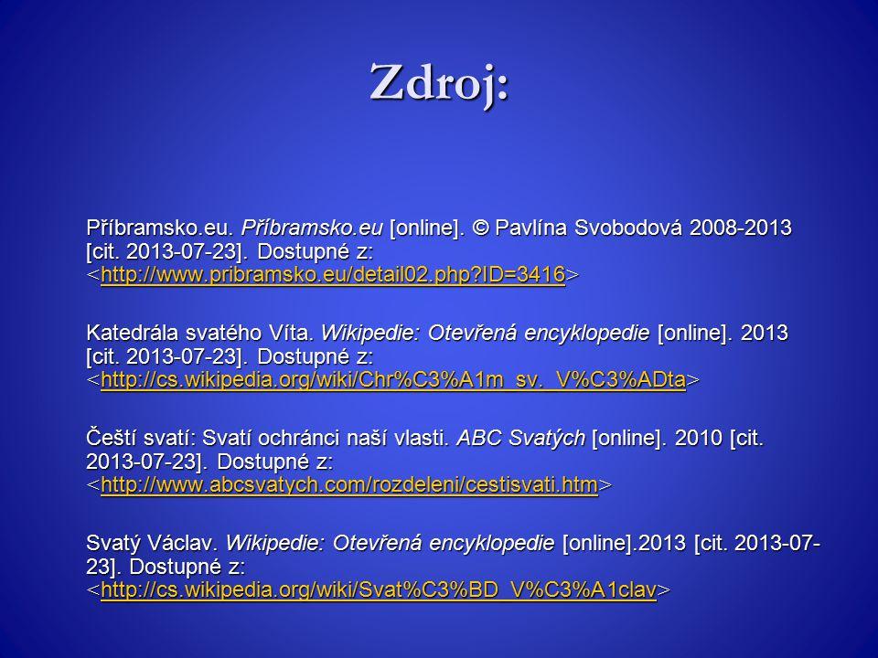 Zdroj: Příbramsko.eu. Příbramsko.eu [online]. © Pavlína Svobodová 2008-2013 [cit. 2013-07-23]. Dostupné z: Příbramsko.eu. Příbramsko.eu [online]. © Pa