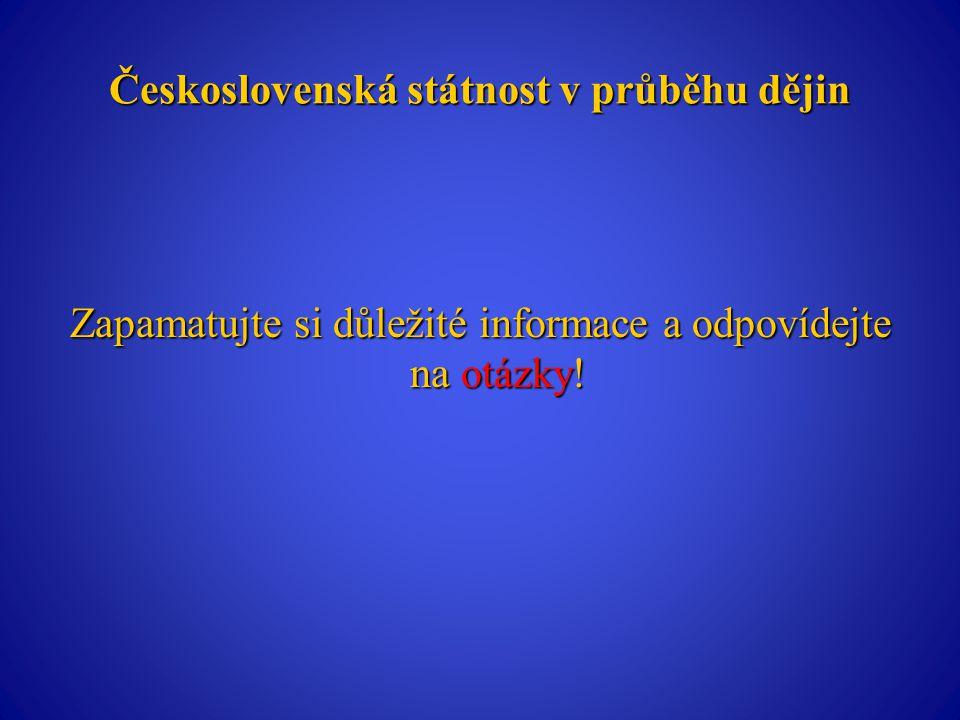 Československá státnost v průběhu dějin Česká republika si 28.