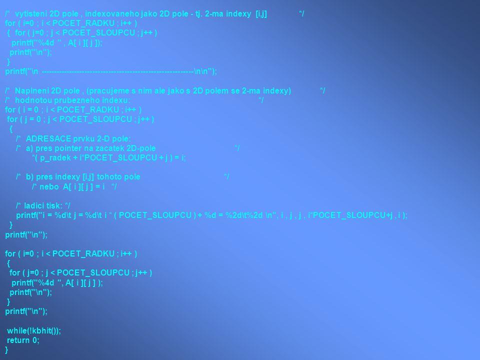 /* vytisteni 2D pole, indexovaneho jako 2D pole - tj.