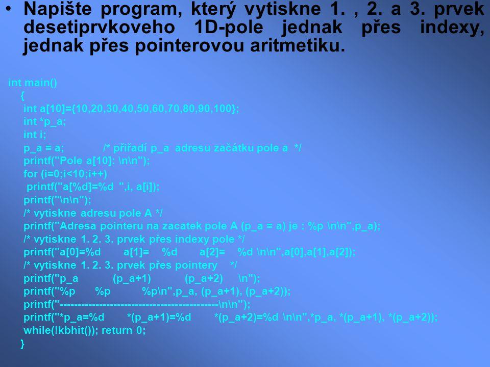 Napište program, který vytiskne 1., 2. a 3.