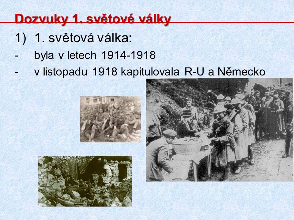 Dozvuky 1.světové války 1)1.