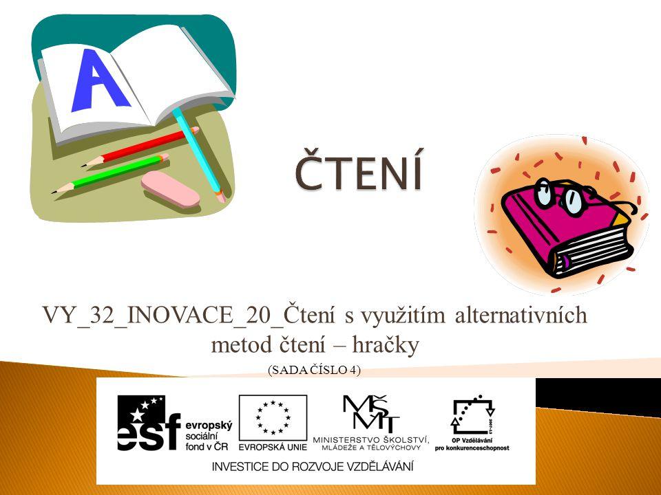VY_32_INOVACE_20_Čtení s využitím alternativních metod čtení – hračky (SADA ČÍSLO 4)