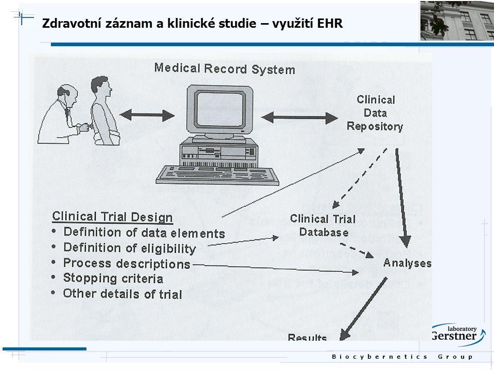 B i o c y b e r n e t i c s G r o u p Zdravotní záznam a klinické studie – využití EHR