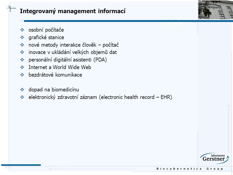 B i o c y b e r n e t i c s G r o u p Elektronický zdravotní záznam Činnosti  klinické  administrativní a finanční  výzkumné  vědecké informace  automatizace administrativy