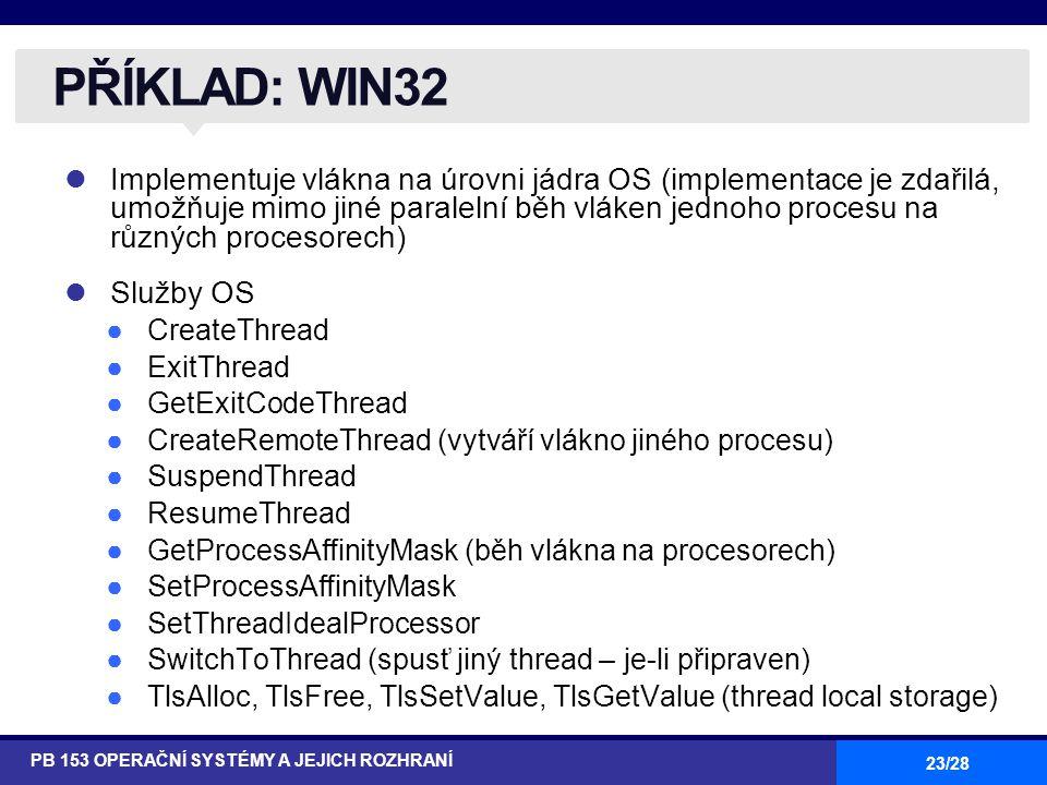 23/28 Implementuje vlákna na úrovni jádra OS (implementace je zdařilá, umožňuje mimo jiné paralelní běh vláken jednoho procesu na různých procesorech)