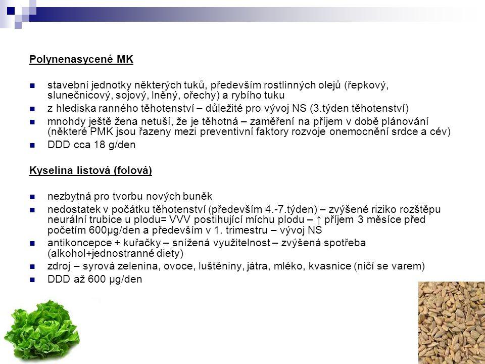 Polynenasycené MK stavební jednotky některých tuků, především rostlinných olejů (řepkový, slunečnicový, sojový, lněný, ořechy) a rybího tuku z hledisk
