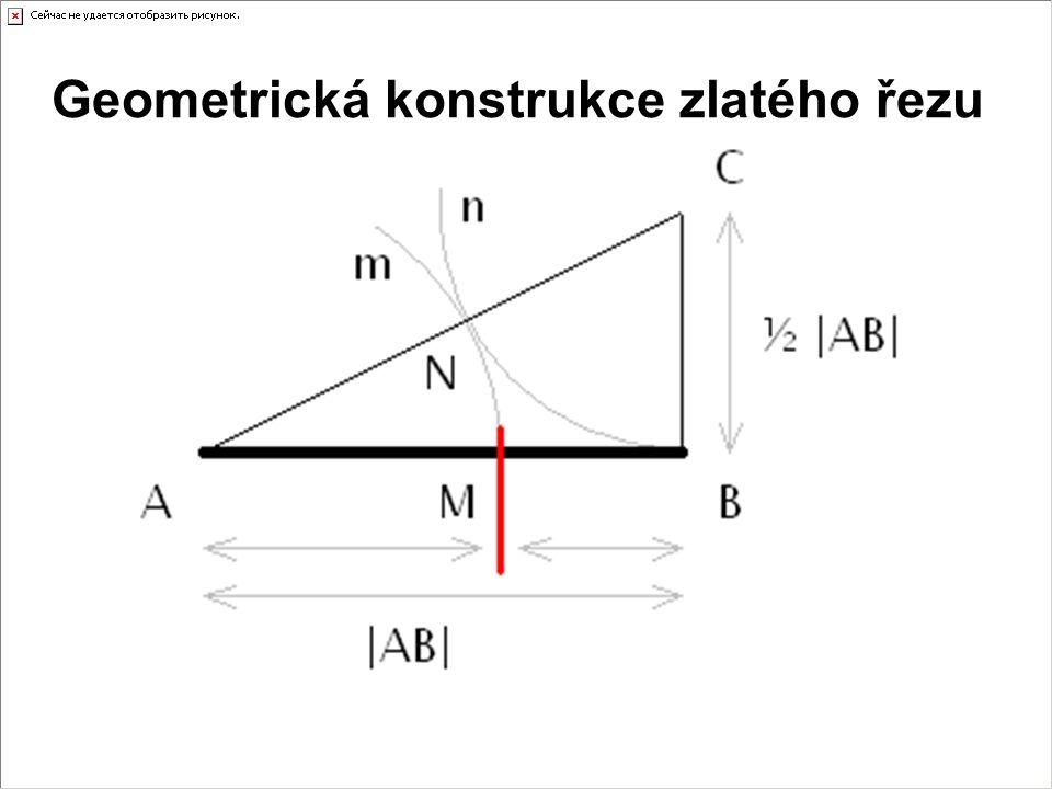 Zlatý řez Rozdělíme-li úsečku AB bodem M na dvě části tak, aby se poměr délek větší části k menší části rovnal poměru délek celé úsečky k větší části,