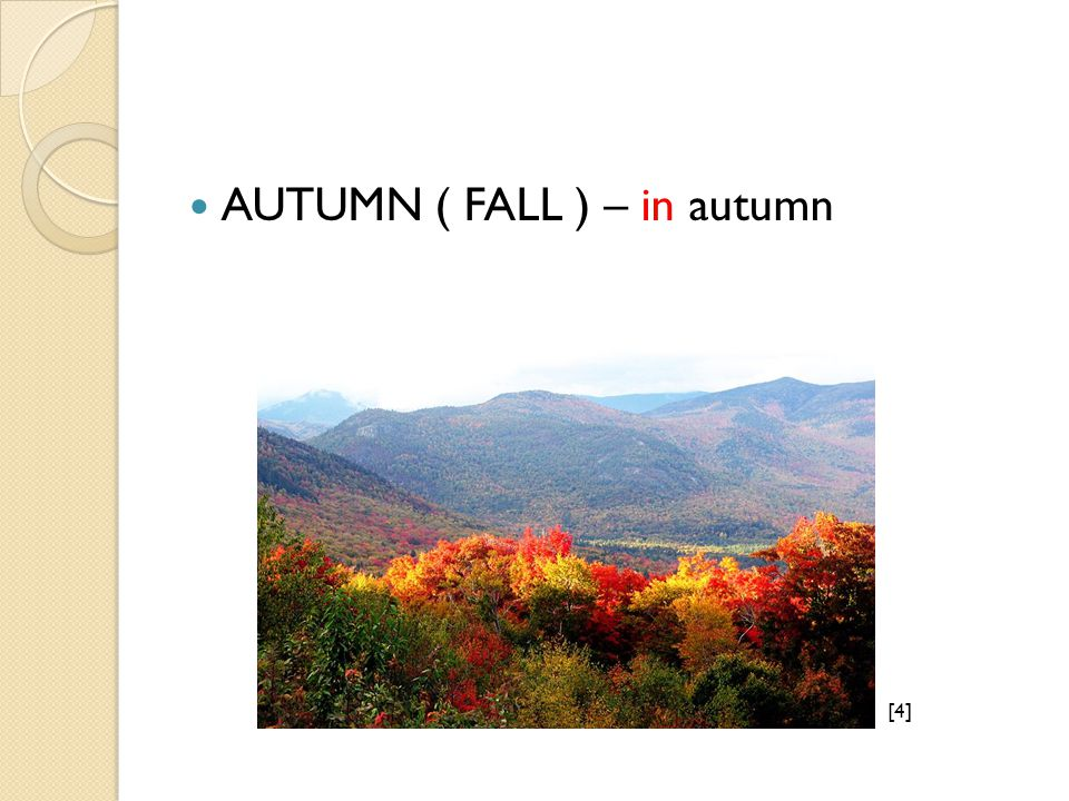 AUTUMN ( FALL ) – in autumn [4][4]