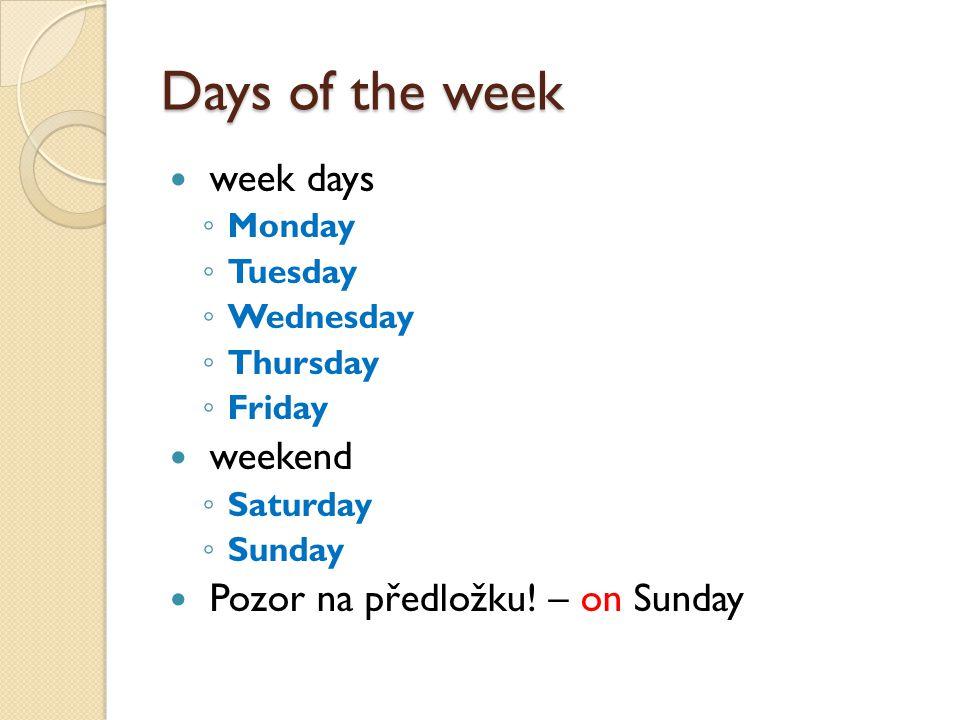 Months January February March April May June July August September October November December Pozor na předložku.