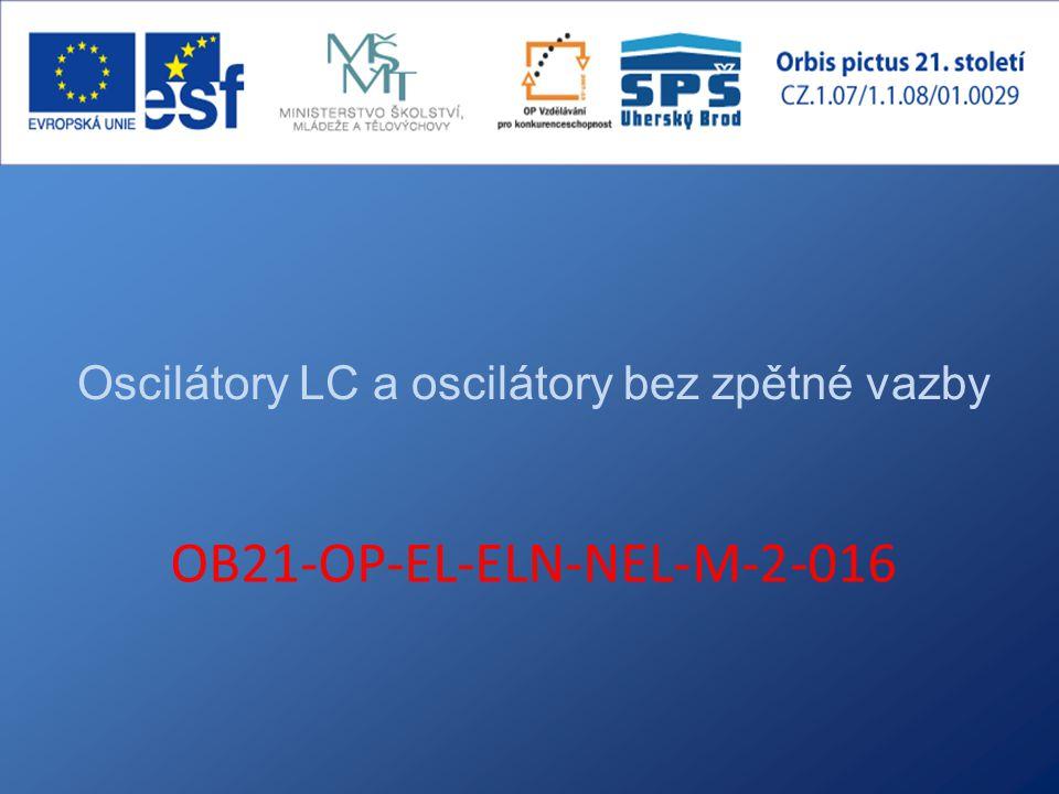 Oscilátory LC a oscilátory bez zpětné vazby OB21-OP-EL-ELN-NEL-M-2-016
