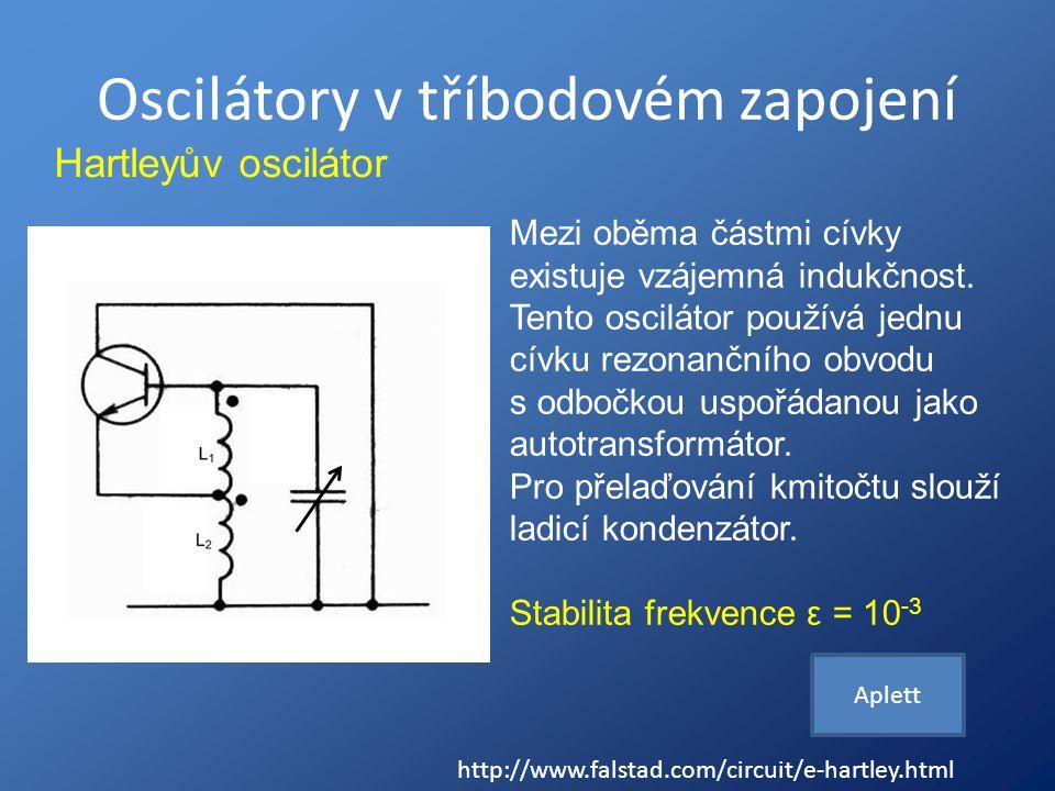 Oscilátory v tříbodovém zapojení Mezi oběma částmi cívky existuje vzájemná indukčnost. Tento oscilátor používá jednu cívku rezonančního obvodu s odboč
