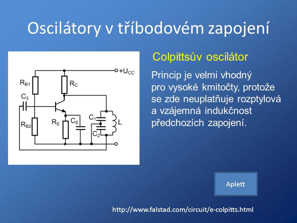 Oscilátory v tříbodovém zapojení Colpittsův oscilátor Princip je velmi vhodný pro vysoké kmitočty, protože se zde neuplatňuje rozptylová a vzájemná in