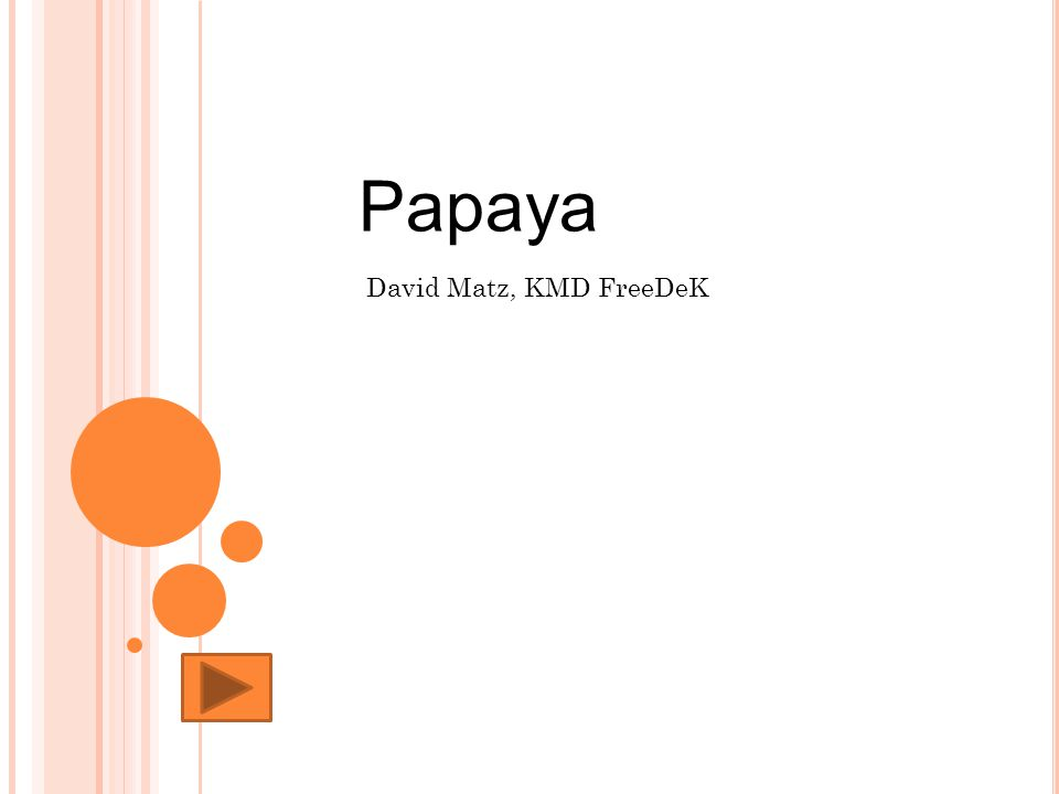 Papaya David Matz, KMD FreeDeK