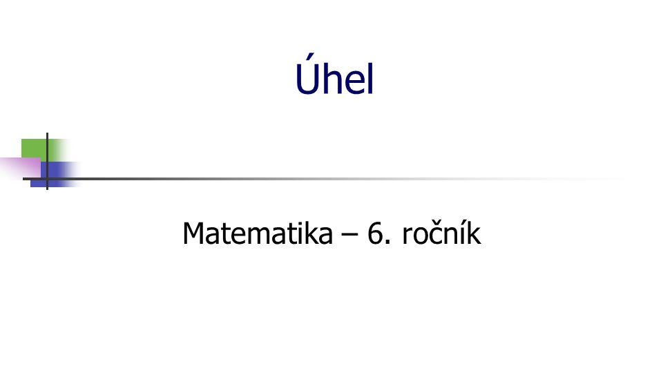 Úhel Matematika – 6. ročník