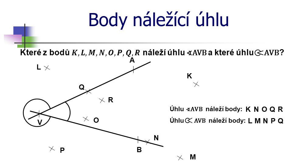 Značení úhlů Úhly značíme pomocí třech bodů ( ∢AVB, BVA), kde jeden popisuje vrchol úhlu (zapisujeme jej vždy uprostřed) a další dva leží postupně na obou ramenech úhlu.