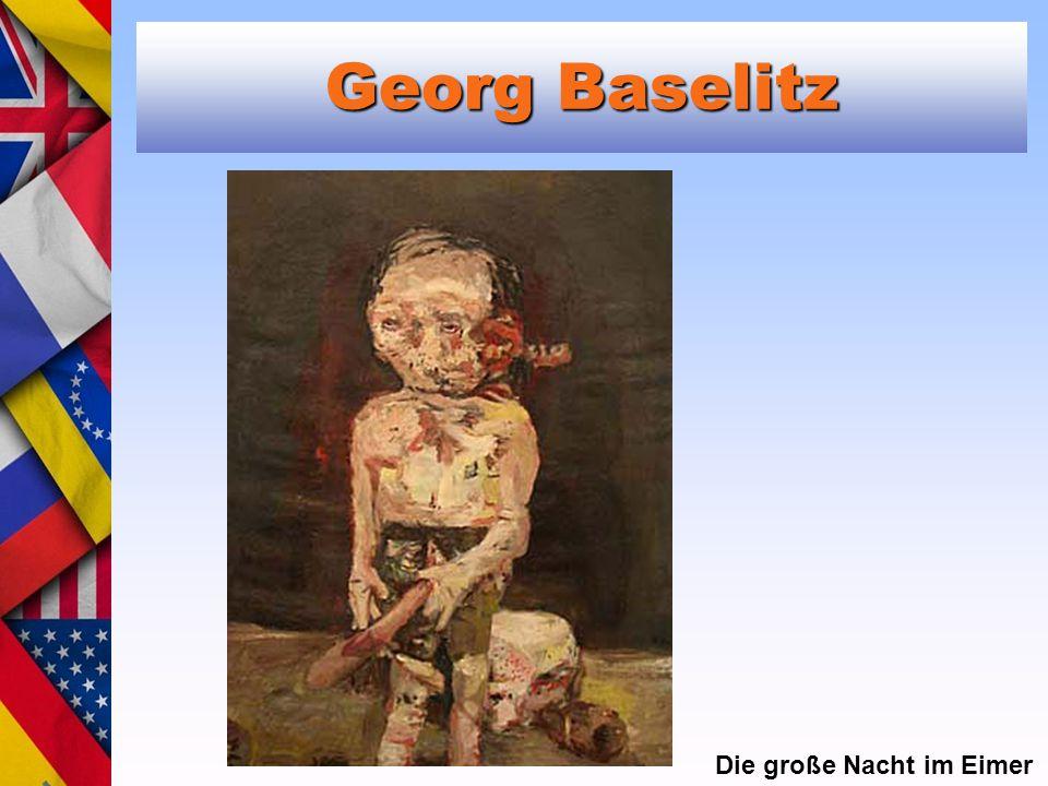 Georg Baselitz Die große Nacht im Eimer